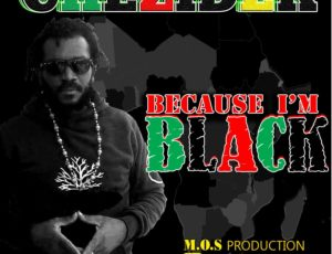 World Premier: Chezidek-Because I'm Black